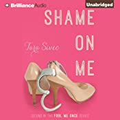 Shame on Me: Fool Me Once, Book 2 | Tara Sivec