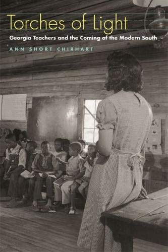 Torches of Light: Georgia Teachers and the Coming of the Modern South