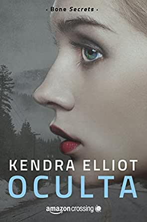 Oculta (Bone Secrets nº 1) eBook: Elliot, Kendra, de la Peña Minguell, Pilar: Amazon.es: Tienda Kindle