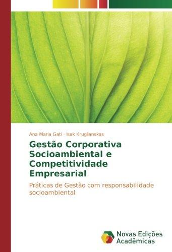 Gestão Corporativa Socioambiental e Competitividade Empresarial: Práticas de Gestão com responsabilidade socioambiental (Portuguese Edition) PDF