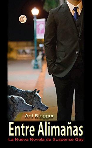 Descargar Libro Entre Alimañas: La Nueva Novela De Suspense Gay Ant Blogger