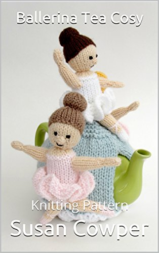 Ballet Knitting Patterns - Ballerina Tea Cosy: Knitting Pattern