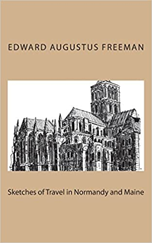 Sketches of Travel in Normandy and Maine (Classic Reprint)