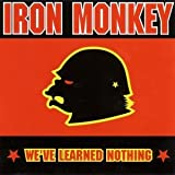 We've Learned Nothing / Murder Company by Iron Monkey (2000-04-24)