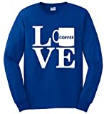 Coffee Lover Gift Love Coffee Mug Long Sleeve T-Shirt Large Royal