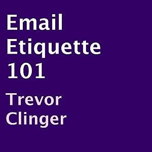 Email Etiquette 101 Audiobook