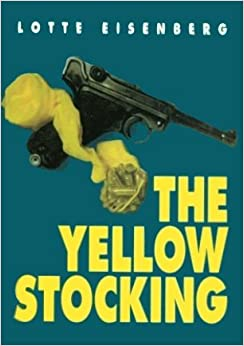 Book The Yellow Stocking: On Woman's Hotels in Peace and War