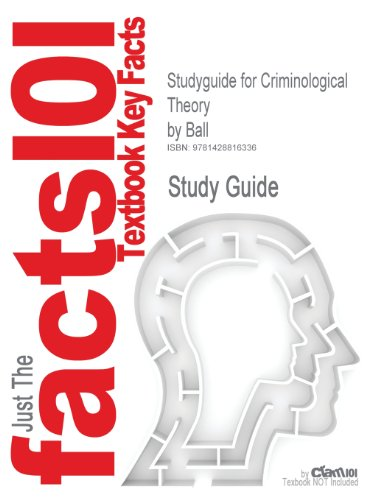 Criminological Theory (Cram101 Textbook Outlines)