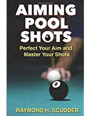 AIMING POOL SHOTS: Perfect Your Aim and Master Your Shots