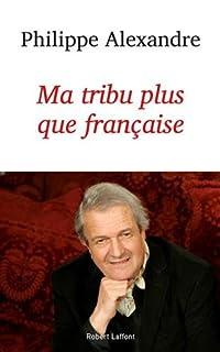 Ma tribu plus que française, Alexandre, Philippe