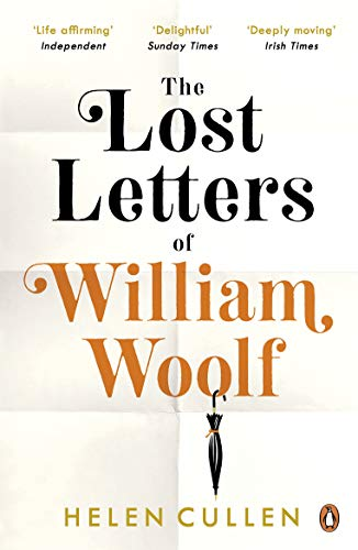 The Lost Letters of William Woolf: 'A poignant and beguiling world of lost opportunities and love'  AJ Pearce, author of Dear Mrs Bird (The Life And Times Of David Gale)