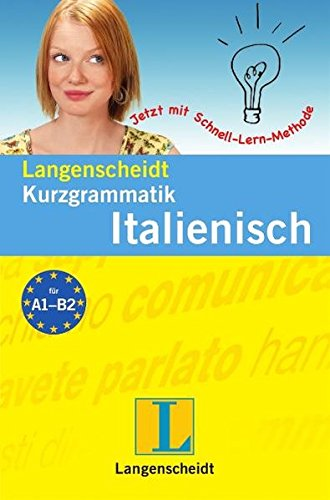 Langenscheidt Kurzgrammatik Italienisch (Langenscheidt Kurzgrammatiken)
