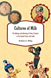 Cultures of Milk: The Biology and Meaning of Dairy