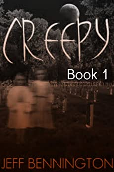 Creepy, Book 1: A Collection of Ghost Stories and Paranormal Short Stories (Creepy Series) by [Bennington, Jeff]
