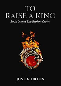 To Raise A King by Justin Orton ebook deal