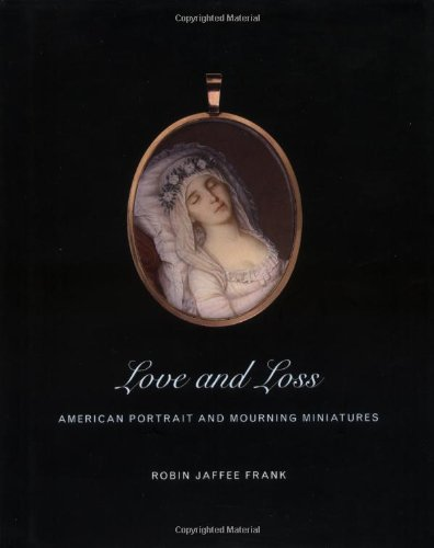 Download Love and Loss: American Portrait and Mourning Miniatures pdf
