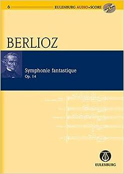 Symphonie Fantastique Op. 14 (Eulenburg Audio+score Series)