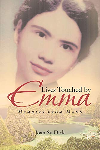 Lives Touched by Emma: Memoirs from Mang by Joan Sy Dick