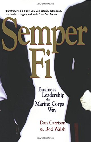Semper Fi: Business Leadership the Marine Corps Way