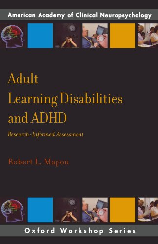 Adult Learning Disabilities and ADHD: Research-Informed Assessment (AACN Workshop Series)