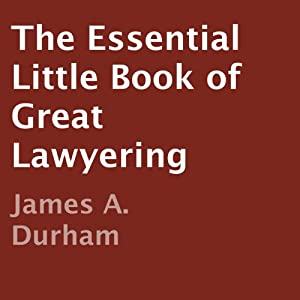 The Essential Little Book of Great Lawyering Audiobook