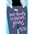 Not Ready for Mom Jeans: A Novel