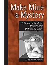 Make Mine a Mystery: A Reader's Guide to Mystery and Detective Fiction
