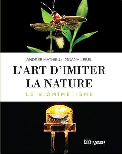 Téléchargement L'art d'imiter la nature : Le biomimétisme pdf ebook