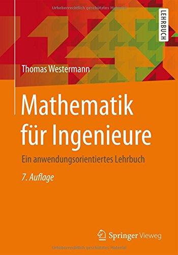 Mathematik für Ingenieure: Ein anwendungsorientiertes Lehrbuch (Springer-Lehrbuch) Taschenbuch – 14. August 2015 Thomas Westermann Springer Vieweg 3642542891 MATHEMATICS / Applied