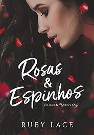 Rosas & Espinhos: um conto de A Bela e o C