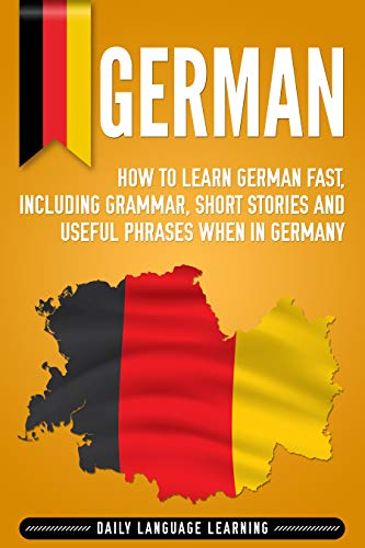 Fast In German >> German How To Learn German Fast Including Grammar Short Stories