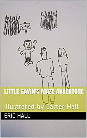 Little Gavin's Maze Adventure: Illustrated by Carter Hall - Little Space Explorers