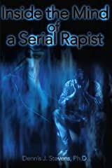 Inside the Mind of a Serial Rapist Paperback