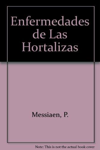 Enfermedades de las hortalizas por P. Messiaen