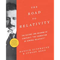 The Road to Relativity: The History and Meaning of Einstein's 'The Foundation of General Relativity' Featuring the Original Manuscript of Einstein's Masterpiece