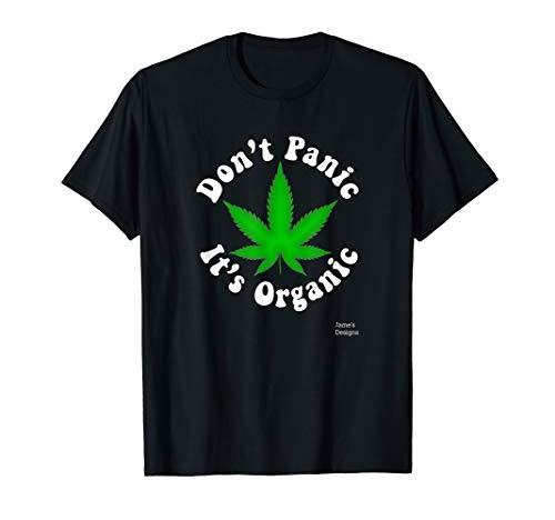 Jame's Designs: Don't Panic It's Organic Funny Marijuana Pun T-Shirt