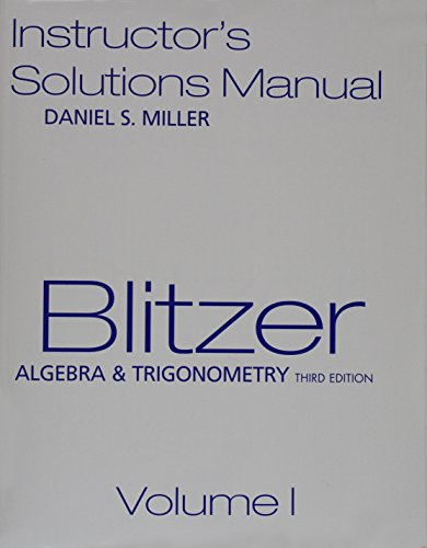 Blitzer Algebra & Trigonometry, Instructor's Solution Manual - Volumes I & II - Third Edition