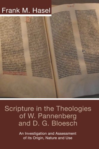 Read Online Scripture in the Theologies of W. Pannenberg and D.G. Bloesch: ebook