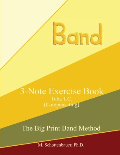 3-Note Exercise Book:  Tuba T.C. (Compensating) (The Big Print Band Method) [Schottenbauer, M.] (Tapa Blanda)