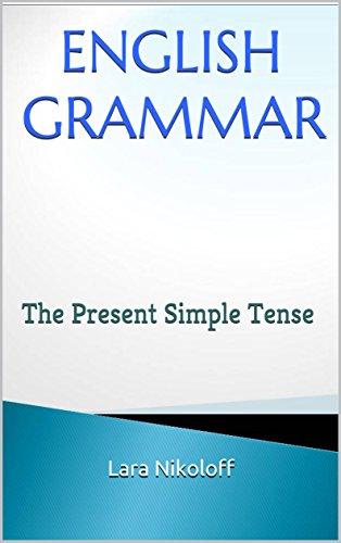 ENGLISH GRAMMAR: The Present Simple Tense (English Edition)