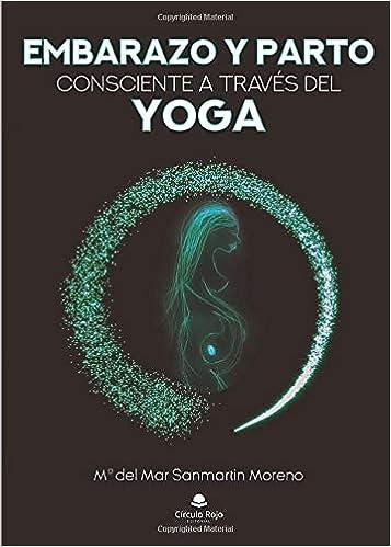 Embarazo y Parto consciente a través del Yoga: Amazon.es: Mª ...