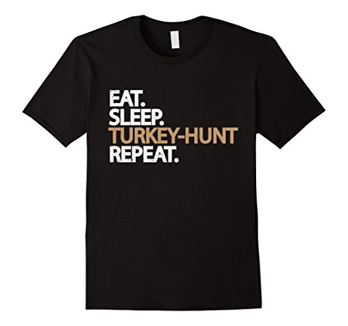 Eat Sleep Turkey Hunt Repeat T-shirt Hunting Lovers Gift Tee (Turkey Hunting T-shirt)