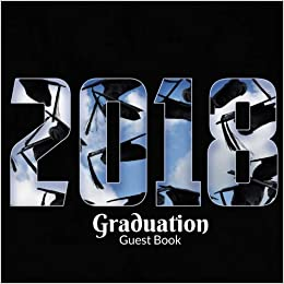 2018 Graduation Guest Book: School Graduation Party Guest