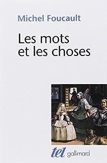 Les mots et les choses : une archéologie des sciences humaines, Foucault, Michel