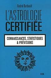 L'astrologie certifiée : Connaissances, statistiques et prévisions