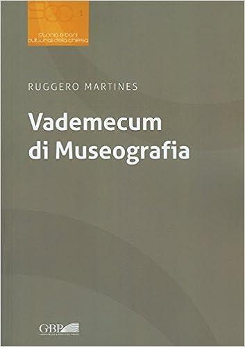 Vademecum Di Museografia (Storia E Beni Culturali Della Chiesa)