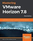 Mastering VMware Horizon 7.8: Master desktop