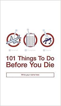 101 Things To Do Before You Die por Richard Horne epub