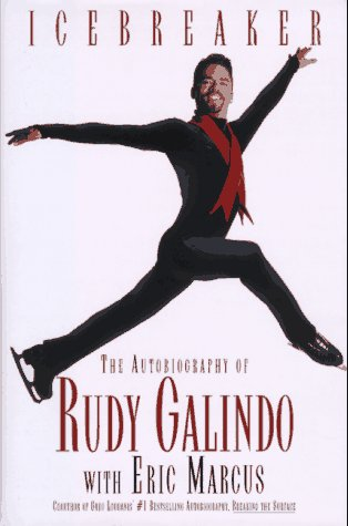 Icebreaker the Autobiography of Rudy Galindo