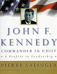 John F. Kennedy, Commander-in-Chief: A Profile in Leadership (Penguin Studio Books)